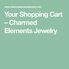 Your Shopping Cart – Charmed Elements Jewelry Boyfriend Graduation Gift, Graduation Gifts, Inspirational Message, Cart, Charmed, Shopping, Jewelry, Gift Ideas, Covered Wagon