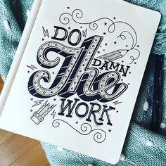 Do the #damn #work Yes @@stephsayshello #handmadefont