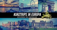Kurztrips in Europa: 18 kostenlose Städtereisen-Reiseführer