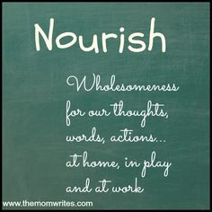 Nourish: How I Will Be Feeding My Soul, Family, Home and Business with Goodness This Year - The Mom Writes