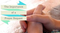 The Importance of a Prayer Request