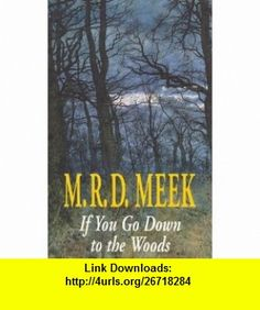 If You Go Down to the Woods (A Lennox Kemp Mystery) (9780727856470) M R D Meek , ISBN-10: 0727856472  , ISBN-13: 978-0727856470 ,  , tutorials , pdf , ebook , torrent , downloads , rapidshare , filesonic , hotfile , megaupload , fileserve Woods, Mystery, Pdf, Tutorials, Woodland Forest, Forests, Wizards, Teaching