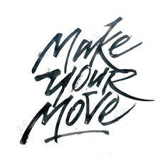 Make your Move by Tristan Kromopawiro