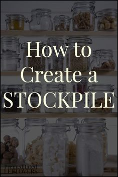 Tips for how to create a stockpile - how to get started, what to stock up on, and how to keep your stock pile organized.