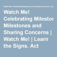 Watch Me! Celebrating Milestones and Sharing Concerns | Watch Me! | Learn the Signs. Act Early. | NCBDDD | CDC