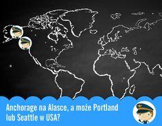 Anchorage na Alasce, a może Portland lub Seattle w USA? Blog Pan Lotek