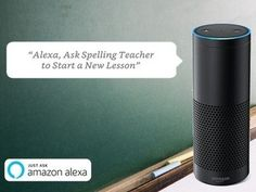 Spelling Teacher, an Alexa Skill helping parents and students with Spelling Lessons.   Check out 'Spelling with Alexa' on Indiegogo.