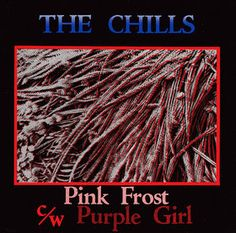 The Chills - Pink Frost (7'') (FN COLD 002) (1984).