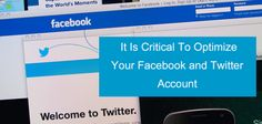 Is It Critical To Optimize Facebook and Twitter Account - FiTCoM