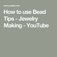 How to use Bead Tips - Jewelry Making - YouTube