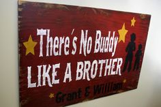 Boys Bedroom Wallhanging Custom Sign Personalized Sign Theres No Buddy Like A Brother Distressed Wood Western Boys Bedroom Rustic Sign