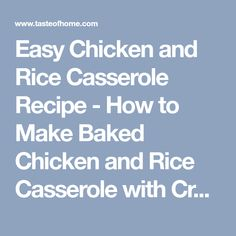 Easy Chicken and Rice Casserole Recipe - How to Make Baked Chicken and Rice Casserole with Cream of Mushroom Soup