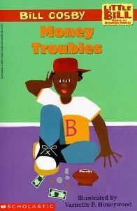 Money Troubles by Bill Cosby, illustrated by Varnette P. Honeywood.