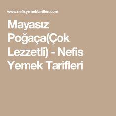 Mayasız Poğaça(Çok Lezzetli) - Nefis Yemek Tarifleri