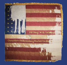 The 26 th Wisconsin Infantry, a German regiment organized in Milwaukee, Wisconsin left the state for Washington, DC October 6 th . American Flag, American History, Civil War Flags, Gettysburg Battlefield, Union Army, America Civil War, Old Glory, Us History, Military History