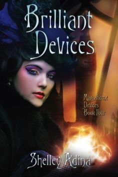Brilliant Devices by Shelley Adina  Submit a review and become a Faerytale Magic Reviewer! www.faerytalemagic.com
