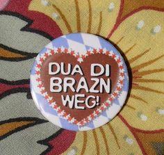 sog i do bloß! Mottos, Gaudi, Bavaria, Munich, German, Etsy, My Love, Funny, Shirt
