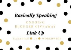 Basically Speaking Ongoing Blogger Link Up #Contest #Giveaway #win #BloggerGiveaways