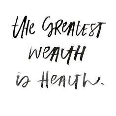 the greatest wealth is health // inspirational & motivational health/fitness quotes