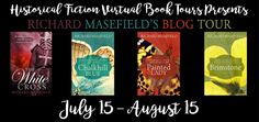 HFVBT Presents Richard Masefield's Blog Tour, July 15-August 15 #Historical #Fiction