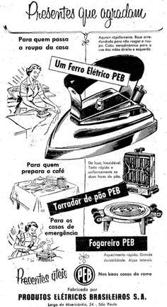 Propaganda da PEB (Produtos Elétricos Brasileiros) em 1954: presentes para o…
