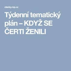 Týdenní tematický plán – KDYŽ SE ČERTI ŽENILI Aa School, School Clubs, Advent, Kindergarten, How To Plan, Education, Children, Christmas Time, Winter Time