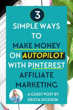 3 simple ways to make money on autopilot with Pinterest Affiliate Marketing