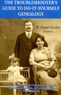 The Troubleshooter's Guide to Do-It-Yourself Genealogy - W. Daniel Quillen