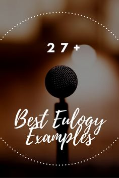 27+ Best Eulogy Examples. Find inspiring eulogies for dad, mom, husband, wife, son, daughter, brother, sister, grandfather, grandmother, baby, or friend. #loveliveson