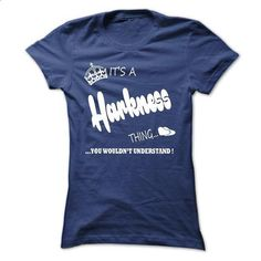 its a Harkness Thing You Wouldnt Understand  T Shirt, H - cheap t shirts #sweat shirts #vintage tee shirts