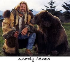 """Grizzly Adams- this used to be my favorite show when I was little. My mom said I cried every time I heard the music at the end. She said I'd cry """"no ben bear"""""""