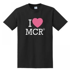 I LOVE MCR UNISEX ADULT T-SHIRT Price: 15.50 #shirt Funny Shirt Sayings, Shirts With Sayings, Funny Shirts, Cute Graphic Tees, Graphic Shirts, I Love Mcr, Shirt Price, Workout Shirts, How To Look Better