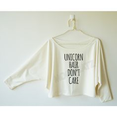 Unicorn Hair Don't Care Tshirt Funny Tshirt Cool Tshirt Women Off... ($16) ❤ liked on Polyvore featuring tops, hoodies, sweatshirts, white, women's clothing, off the shoulder tops, lined sweatshirt, bat sleeve tops, off the shoulder sweat shirt and sweat tops
