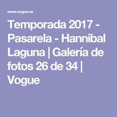 Temporada 2017 - Pasarela - Hannibal Laguna | Galería de fotos 26 de 34 | Vogue
