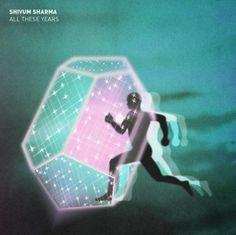 Shivum Sharma – 'All These Years'