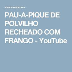 PAU-A-PIQUE DE POLVILHO RECHEADO COM FRANGO - YouTube