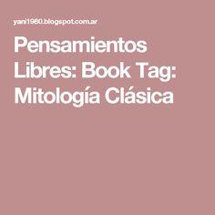 Pensamientos Libres: Book Tag: Mitología Clásica Book Tag, New Month, Thoughts, Libros