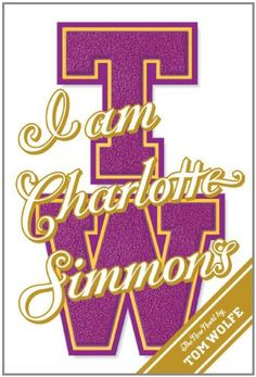 I Am Charlotte Simmons: A Novel by Tom Wolfe https://www.amazon.com/dp/0374281580/ref=cm_sw_r_pi_dp_x_i.QcybEKPJT2N