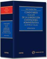 Comentarios a la Ley de la jurisdicción contencioso-administrativa : (Ley 29-1998, de 13 de julio) / Jesús González Pérez