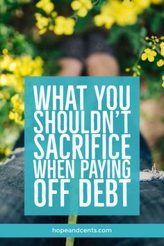 Are you paying off debt? You're probably doing all you can to bring in additional income and cut back on your spending. But it's possible you may be sacrificing some things you'll later regret. #dumpingdebt #debtfree #payingoffdebt