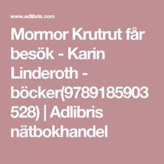 Mormor Krutrut får besök - Karin Linderoth - böcker(9789185903528) | Adlibris nätbokhandel