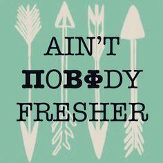 Pi Beta Phi - Ain't nobody fresher! #piphi #pibetaphi