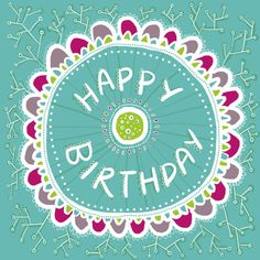 Louise Pigott - Flower Happy Birthday
