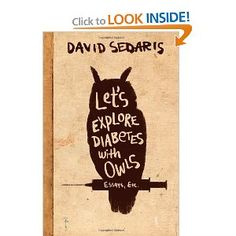 Let's Explore Diabetes with Owls: David Sedaris: