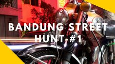 Bandung Street Hunt #1 - Braga Night Street