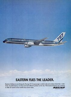 Eastern Airlines is the pioneer of taking to the skies the 757, the Lockheed L10LL, and the Airbus A-300.