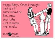 funny birthday messages for sister - Google Search
