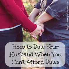 How to Date Your Husband When You Can't Afford Dates.