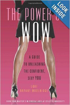 You've heard it a million times--Confidence is sexy. But how does one become a confident, sensual, sexy lady?  The Power of Wow will show you the way. Contact me at stilettou@gmail.com for a FREE coaching session.