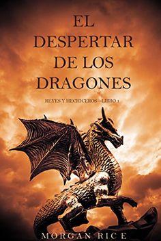 El Despertar de los Dragones (Reyes y Hechiceros-Libro 1) (Spanish Edition) by Morgan Rice http://www.amazon.com/dp/B00W2YL9ZC/ref=cm_sw_r_pi_dp_dRBiwb1YFKYTA
